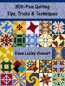 300-Plus Quilting Tips, Tricks & Techniques
